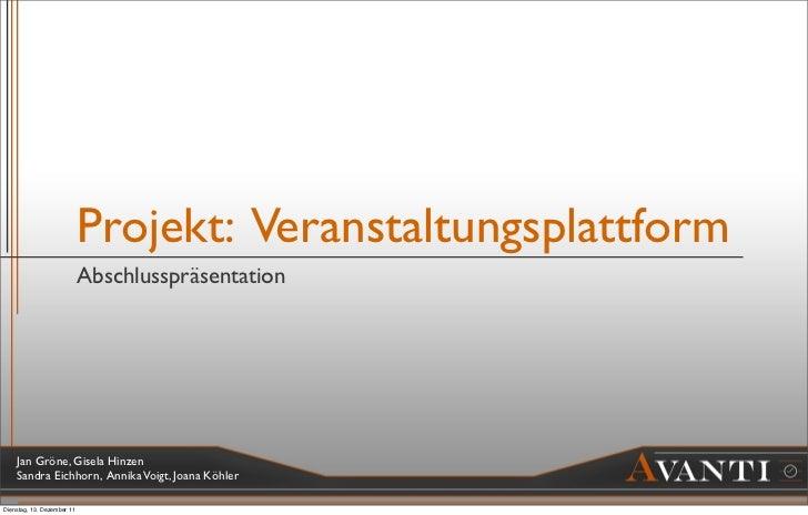 Projekt: Veranstaltungsplattform                            Abschlusspräsentation    Jan Gröne, Gisela Hinzen    Sandra Ei...