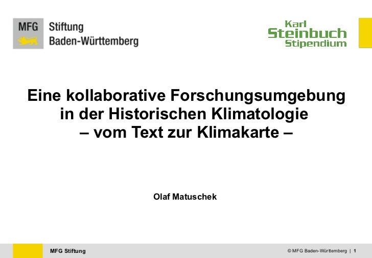 Eine kollaborative Forschungsumgebung in der Historischen Klimatologie  – vom Text zur Klimakarte – Olaf Matuschek © MFG B...