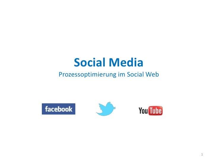 Social MediaProzessoptimierung im Social Web                                   1