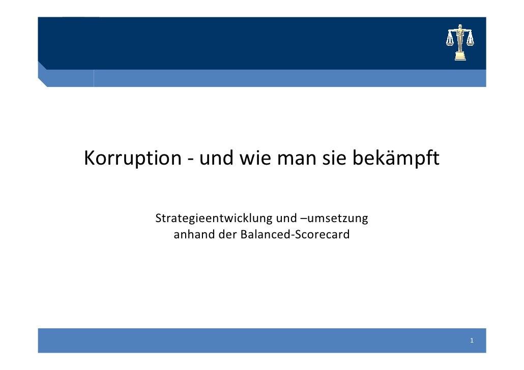 Titelmasterformat durch Klicken           bearbeitenKorruption - und wie man sie bekämpft       Strategieentwicklung und –...