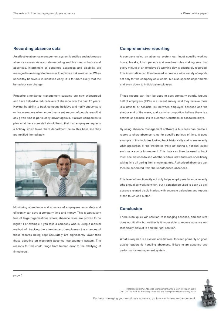 managing absence management effectively The first step to managing absence effectively is to ensure that you have a clear  effective absence management is also about creating work environments.