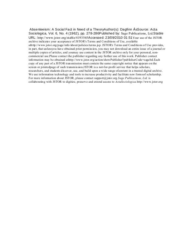 Absenteeism: A Social Fact in Need of a TheoryAuthor(s): Dagfinn ȦsSource: Acta Sociologica, Vol. 6, No. 4 (1962), pp. 278...