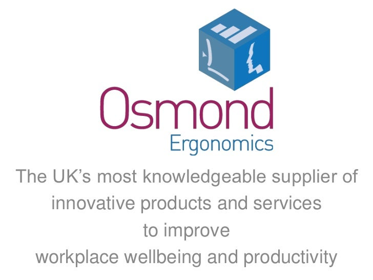 The UK's most knowledgeable supplier of    innovative products and services               to improve  workplace wellbeing ...