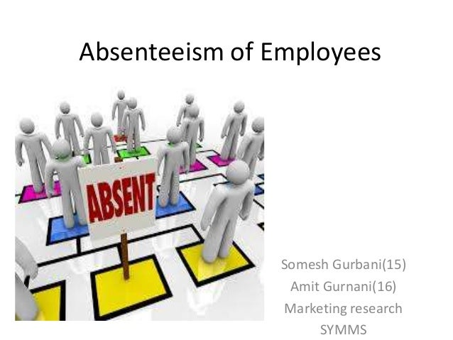 absenteeism of employees my ppt