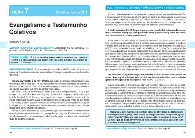 90 91 LIÇÃO 7 13 a 19 de maio de 2012 SÁBADO À TARDE LEITURA PARA O ESTUDO DA SEMANA: Eclesiastes 4:9-12; Salmo 37; Fili-...