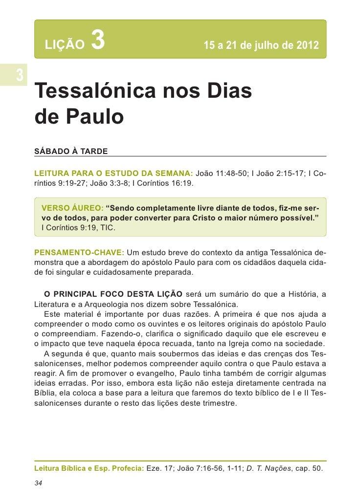 LIÇÃO      3                               15 a 21 de julho de 2012Tessalónica nos Diasde PauloSÁBADO À TARDELEITURA PARA...