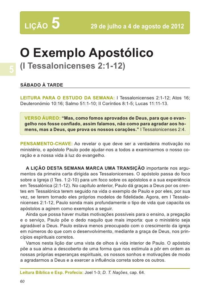 LIÇÃO      5                  29 de julho a 4 de agosto de 2012O Exemplo Apostólico(I Tessalonicenses 2:1-12)SÁBADO À TAR...