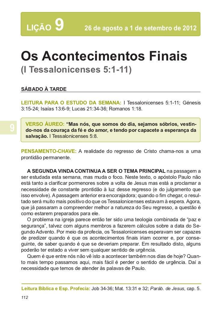 LIÇÃO        9            26 de agosto a 1 de setembro de 2012Os Acontecimentos Finais(I Tessalonicenses 5:1-11)SÁBADO À ...