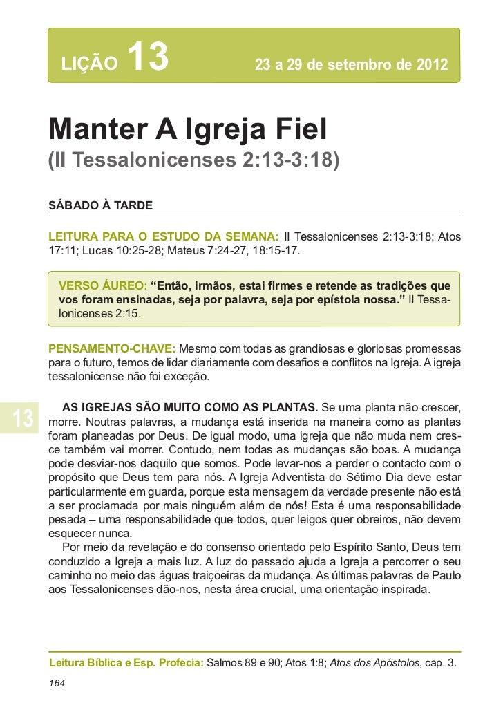 LIÇÃO         13                        23 a 29 de setembro de 2012Manter A Igreja Fiel(II Tessalonicenses 2:13-3:18)SÁBA...