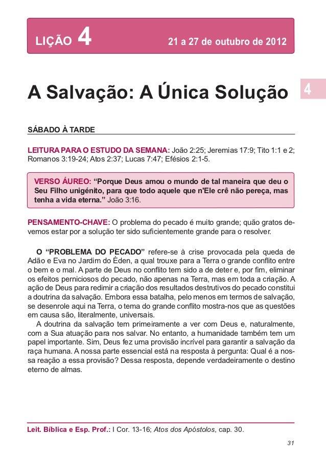 LIÇÃO         4                           21 a 27 de outubro de 2012A Salvação: A Única SoluçãoSÁBADO À TARDELEITURA PARA...