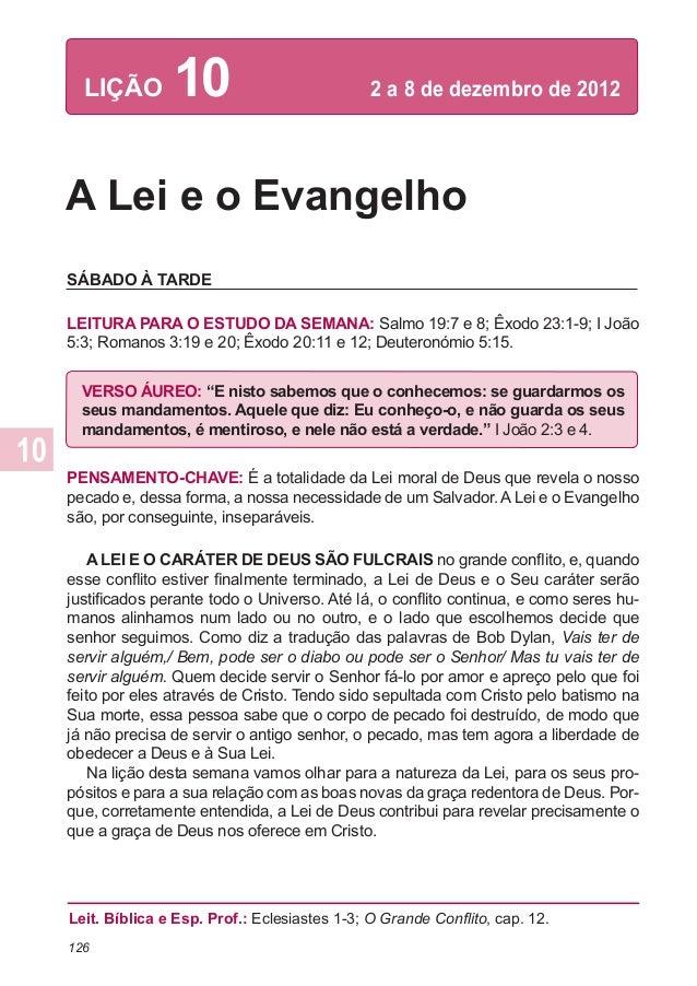 LIÇÃO        10                           2 a 8 de dezembro de 2012A Lei e o EvangelhoSÁBADO À TARDELEITURA PARA O ESTUDO...