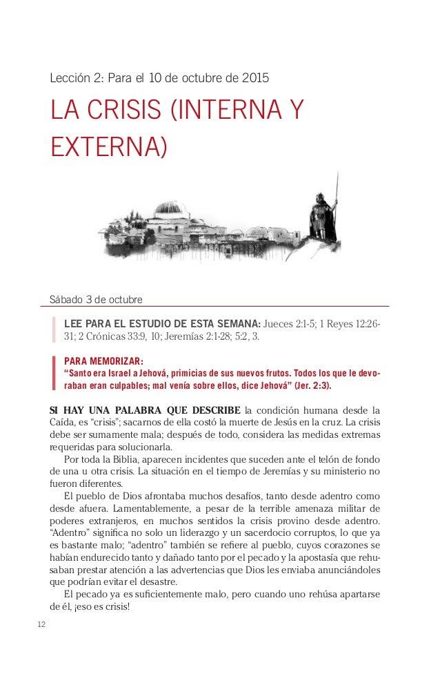 12 Lección 2: Para el 10 de octubre de 2015 LA CRISIS (INTERNA Y EXTERNA) Sábado 3 de octubre LEE PARA EL ESTUDIO DE ESTA ...