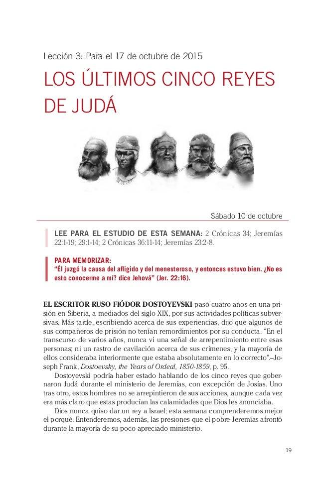 19 Lección 3: Para el 17 de octubre de 2015 LOS ÚLTIMOS CINCO REYES DE JUDÁ Sábado 10 de octubre LEE PARA EL ESTUDIO DE ES...