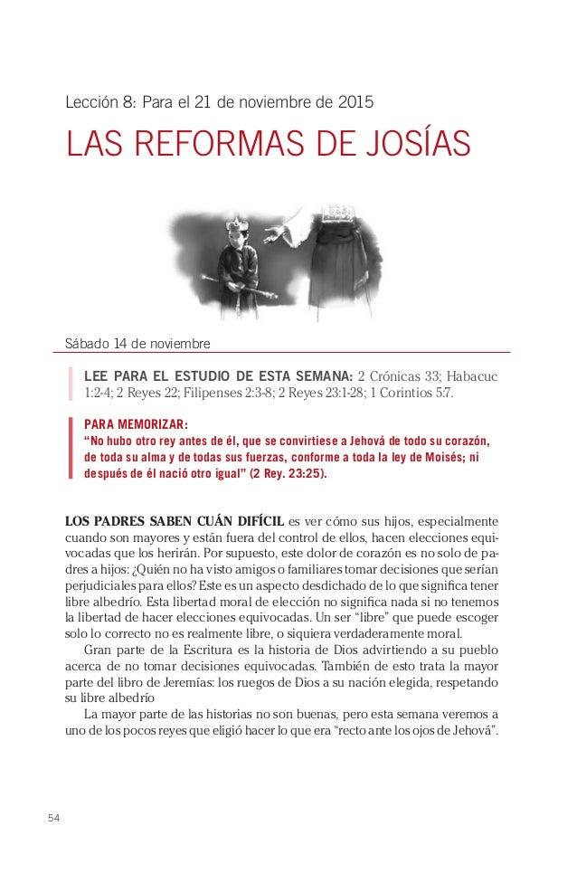 54 Lección 8: Para el 21 de noviembre de 2015 LAS REFORMAS DE JOSÍAS Sábado 14 de noviembre LEE PARA EL ESTUDIO DE ESTA SE...