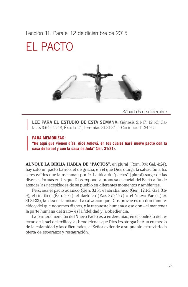 75 Lección 11: Para el 12 de diciembre de 2015 EL PACTO Sábado 5 de diciembre LEE PARA EL ESTUDIO DE ESTA SEMANA: Génesis ...