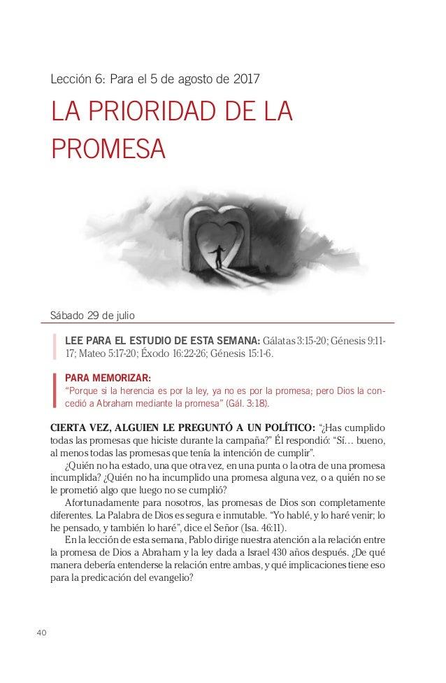 40 Lección 6: Para el 5 de agosto de 2017 LA PRIORIDAD DE LA PROMESA Sábado 29 de julio LEE PARA EL ESTUDIO DE ESTA SEMANA...
