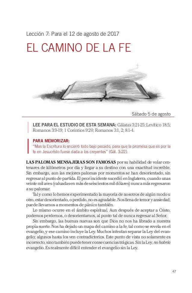 47 Lección 7: Para el 12 de agosto de 2017 EL CAMINO DE LA FE Sábado 5 de agosto LEE PARA EL ESTUDIO DE ESTA SEMANA: Gálat...