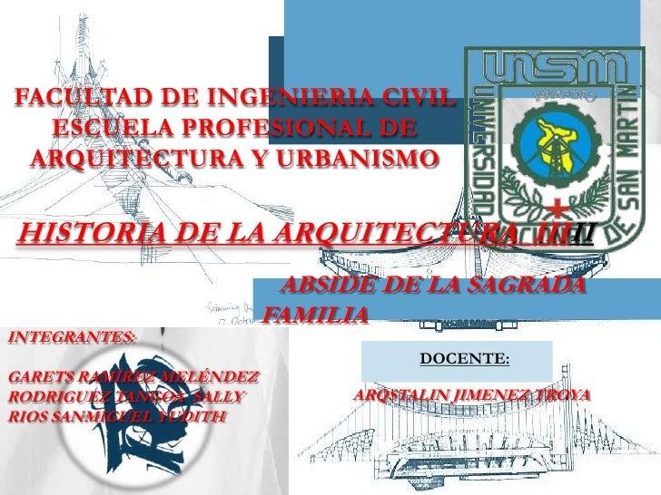FACULTAD DE INGENIERIA CIVILESCUELA PROFESIONAL DE ARQUITECTURA Y URBANISMO<br />HISTORIA DE LA ARQUITECTURA  IIIII<br />A...