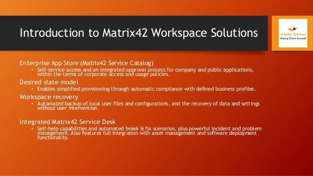 Introduction to Matrix42 Workspace Solutions Enterprise App Store (Matrix42 Service Catalog) • Self-service access and an ...