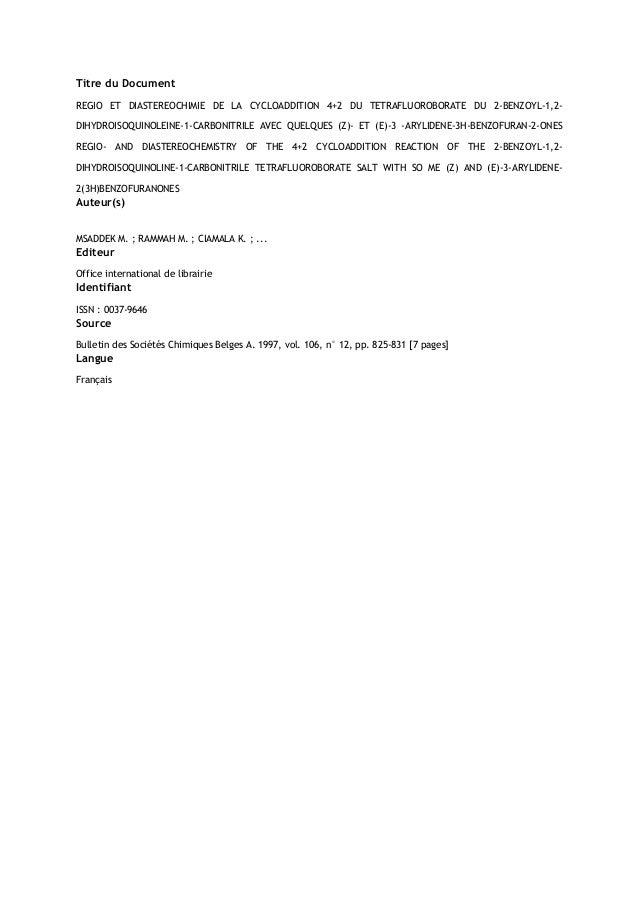 Titre du Document REGIO ET DIASTEREOCHIMIE DE LA CYCLOADDITION 4+2 DU TETRAFLUOROBORATE DU 2-BENZOYL-1,2DIHYDROISOQUINOLEI...