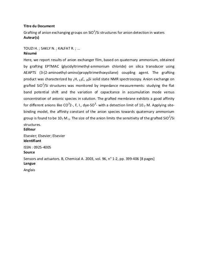 Titre du Document Grafting of anion exchanging groups on SiO2/Si structures for anion detection in waters Auteur(s) TOUZI ...