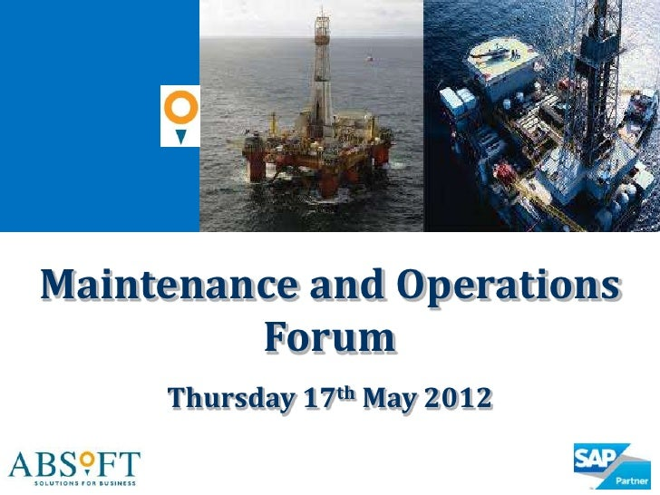Maintenance and Operations         Forum     Thursday 17th May 2012
