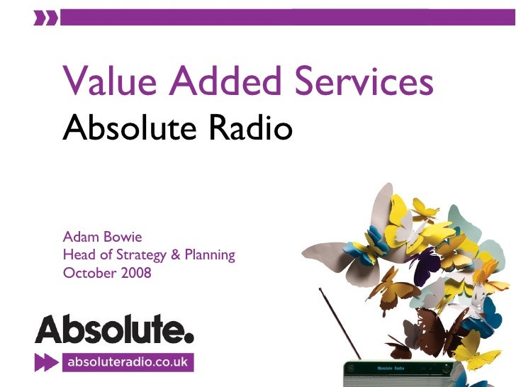 Value Added Services Absolute Radio Adam Bowie Head of Strategy & Planning October 2008
