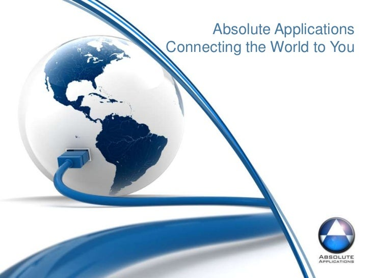 Absolute Applications Connecting the World to You<br />
