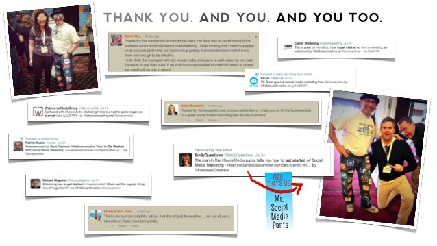 THANK YOU. AND YOU. AND YOU TOO. YEAH, THAT'S ME Mr. Social Media Pants