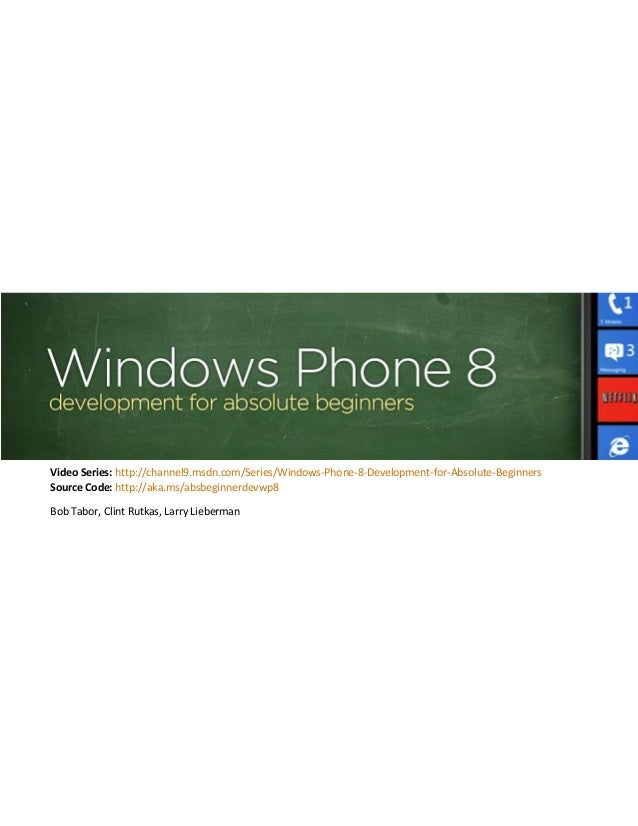 Video Series: http://channel9.msdn.com/Series/Windows-Phone-8-Development-for-Absolute-Beginners Source Code: http://aka.m...