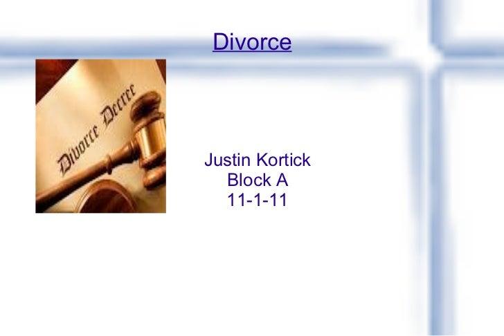 Divorce Justin Kortick Block A 11-1-11
