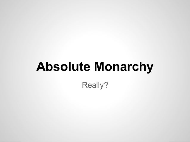 Absolute Monarchy Really?