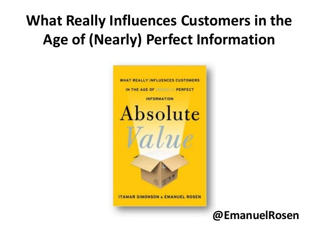 What Really Influences Customers in the Age of (Nearly) Perfect Information  @EmanuelRosen
