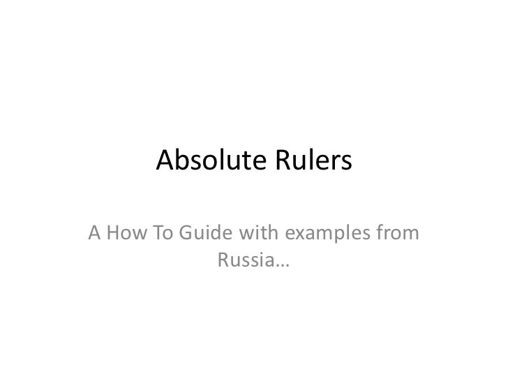 Absolute RulersA How To Guide with examples from             Russia…
