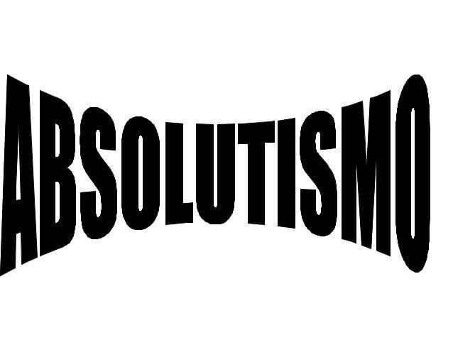 • Por que estudar o absolutismo? O absolutismo foi a centralização despótica do poder nas mãos de um soberano. Os meios us...