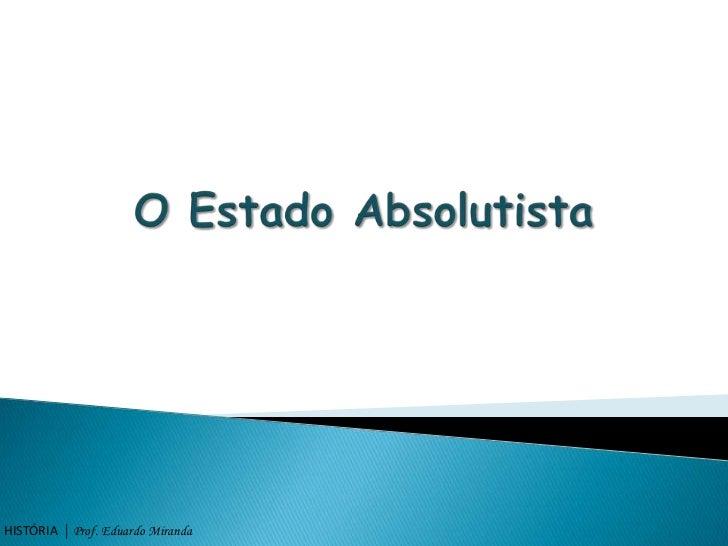 HISTÓRIA | Prof. Eduardo Miranda