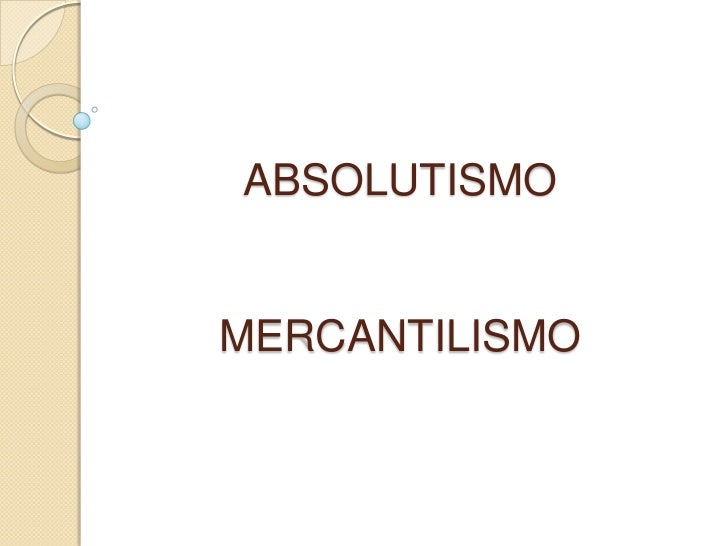 ABSOLUTISMOMERCANTILISMO