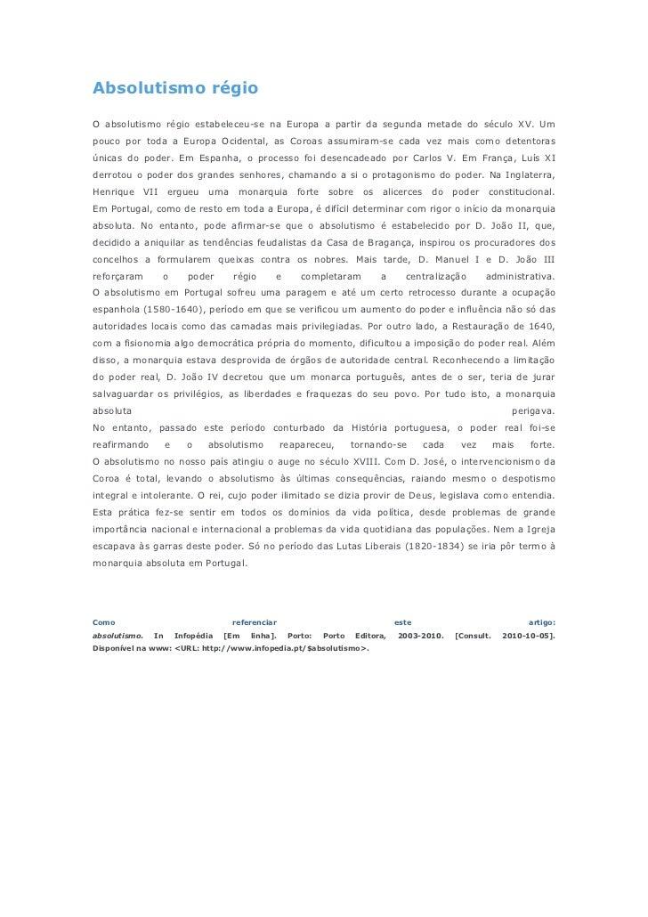 Absolutismo régioO absolutismo régio estabeleceu-se na Europa a partir da segunda metade do século XV. Umpouco por toda a ...