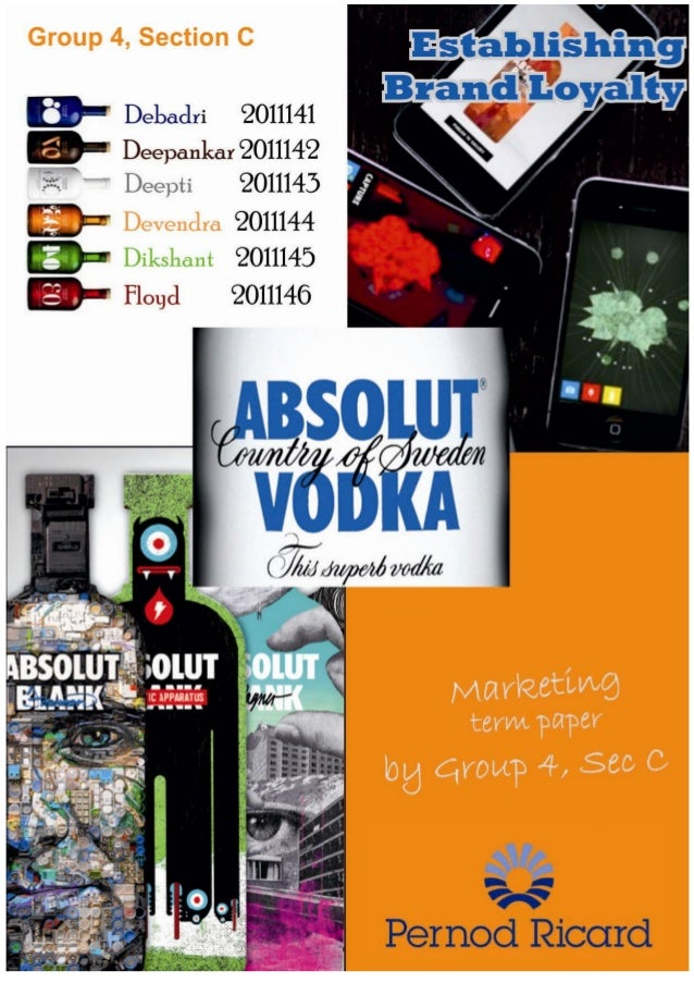 1  | ABSOLUT MARKETING- Pernod Ricard  Term Paper, Group 4