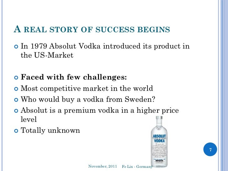 "absolut vodka distribution strategies As strategies go, this one ""sounds deceptively simple,"" mahlan admits ""but often   absolut isn't aiming to just beat out other vodkas instead, it."