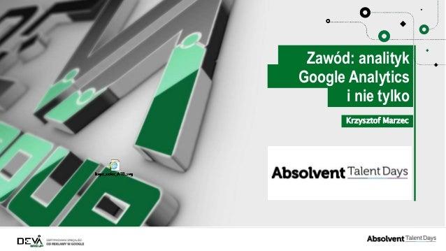 Krzysztof Marzec i nie tylko Google Analytics Zawód: analityk