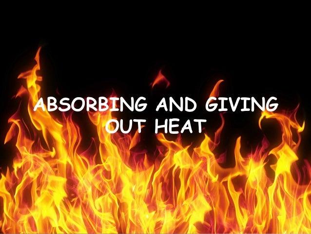 Absorbing heat