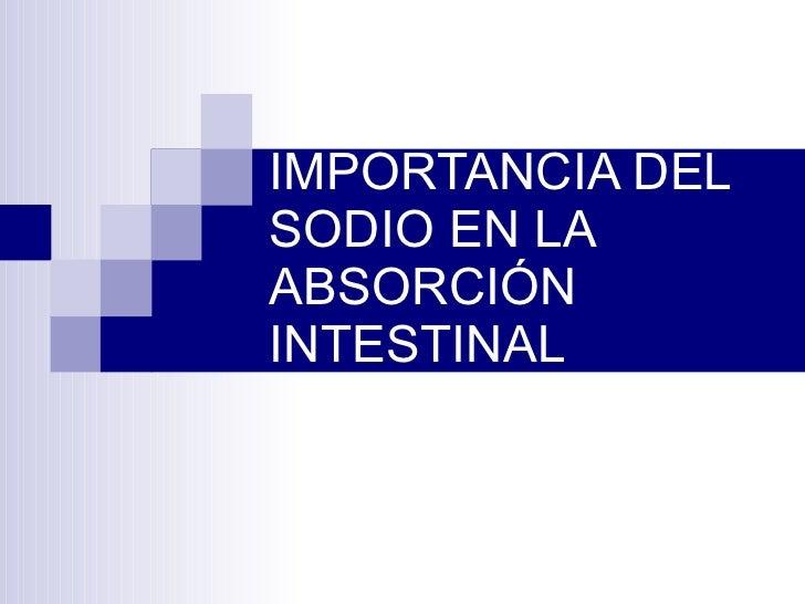 IMPORTANCIA DEL SODIO EN LA ABSORCIÓN INTESTINAL
