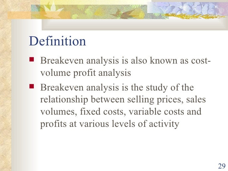 Absorption and marginal costing – Define Breakeven Analysis