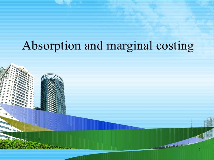 Absorption and marginal costing                                  1