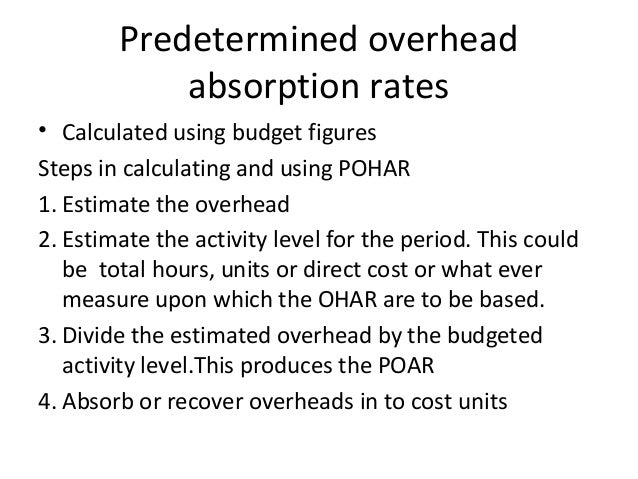 overhead absorption What is the meaning of fixed overhead absorbed this phrase is used in cost accounting and involves the assigning, applying,  (absorption costing,.