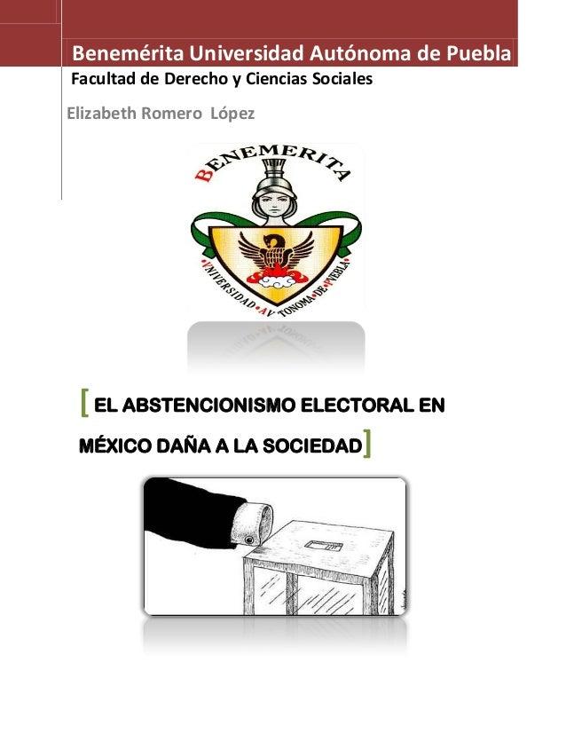 Benemérita Universidad Autónoma de PueblaFacultad de Derecho y Ciencias SocialesElizabeth Romero López [ EL ABSTENCIONISMO...
