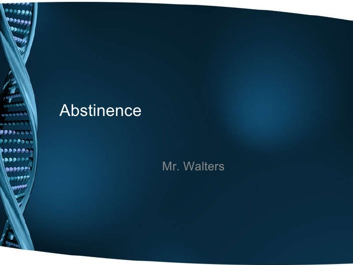 Abstinence Mr. Walters