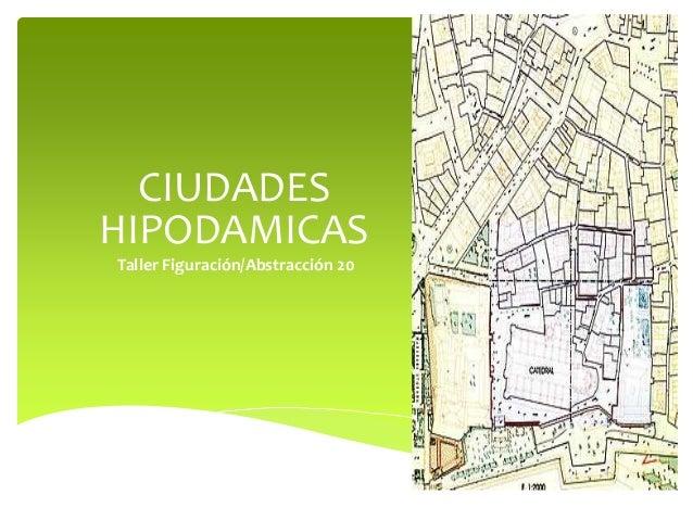 CIUDADES HIPODAMICAS Taller Figuración/Abstracción 20