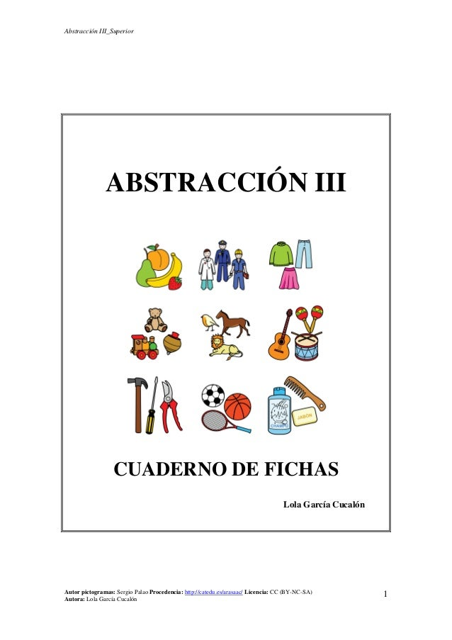 Abstracción III_Superior Autor pictogramas: Sergio Palao Procedencia: http://catedu.es/arasaac/ Licencia: CC (BY-NC-SA) Au...